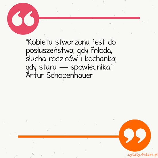 Cytaty Artur Schopenhauer Kategoria Kobieta Kobieta