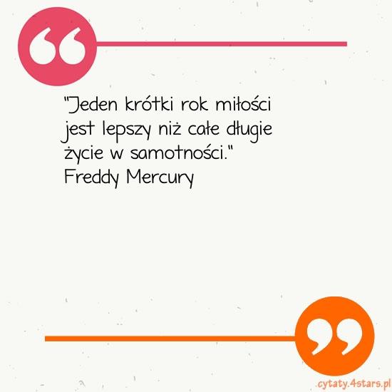 Cytaty Freddy Mercury Kategoria Miłość Jeden Krótki Rok